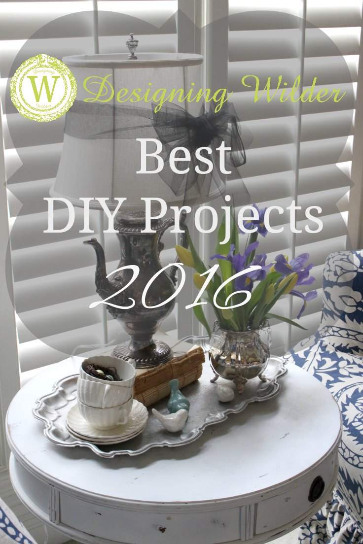 The Top 5 DIY Projects Of 2016 - Designing Wilder